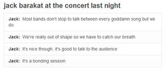 it really is though...that's what I like the most about their concerts that they actually connect with the crowd :)