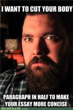 Dating Site Murderer Meme. He has a beard and could edit papers for me. I'm in love.