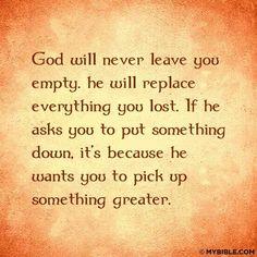God will never. ..