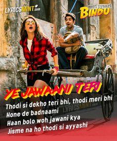 Ye Jawaani Teri Lyrics from Meri Pyaari Bindu starring Ayushmann Khurrana & Parineeti Chopra, sung by Nakash Aziz & Jonita Gandhi, composed by Sachin-Jigar. Song Lyric Quotes, Music Lyrics, Lyric Art, Filmy Quotes, Bollywood Movie Songs, Movie Dialogues, Cute Attitude Quotes, Beautiful Lyrics, Me Too Lyrics