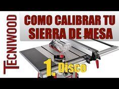 COMO CALIBRAR LA SIERRA DE MESA 1. DISCO / SAW SETUP - YouTube