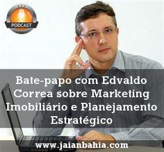 #01: Marketing Imobiliário Digital e Planejamento Estratégico com Edvaldo Correa