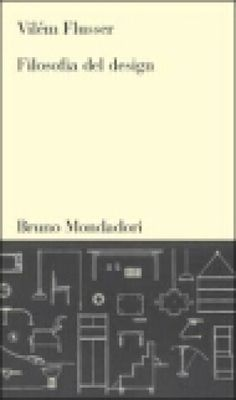 Vilém Flusser (2003): Filosofia del design [it]