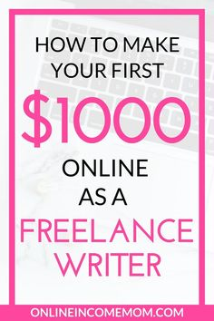 Learning how to be a freelance writer is a great place to start building an online income. Check out how you can make your $1000! via @keciahambrick