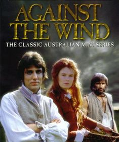 Against the Wind (TV Mini-Series cast and crew credits, including actors, actresses, directors, writers and more. Best Series, Best Tv Shows, Favorite Tv Shows, Tv Series, Good Old Times, Those Were The Days, Dvd Set, Stand By Me, Old And New
