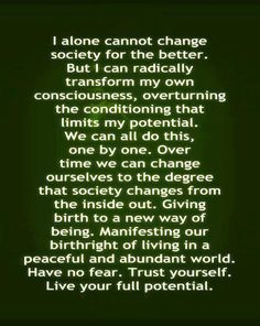 We can all transform our consciousness, one by one