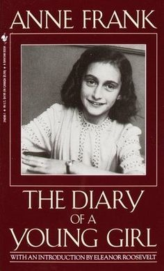 The Diary of a Young Girl by Anne Frank. How wonderful it is that nobody need wait a single moment before starting to improve the world.