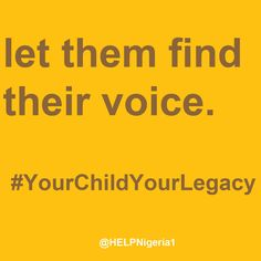 Let the find their voice. Home Education Legacy Project (H.E.L.P.) Nigeria is empowering parents and families to teach and raise tomorrow's generation. #HELPNigeria #YourChildYourLegacy