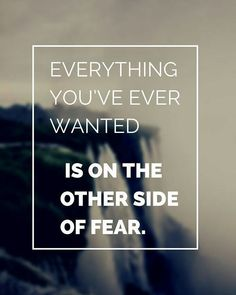 Everything you ever wanted is on the other side of fear! The question is will you go to the other side to get what you want?? #motivated #Dedicated #inspiration #Driven #dreams #picoftheday #instagood  #fearless #MovingForward #entrepreneur #goalchaser by shequitalee