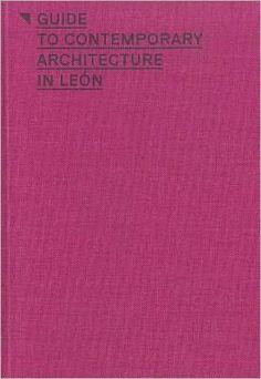 Guide to Contemporary Architecture in Leon