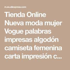 Tienda Online Nueva moda mujer Vogue palabras impresas algodón camiseta femenina carta impresión casual manga corta tops   Aliexpress móvil