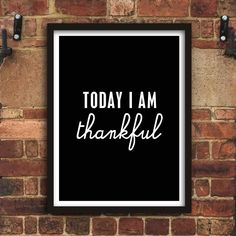 Today I Am Thankful http://www.amazon.com/dp/B0176KX8OG  motivational poster word art print black white inspirational quote motivationmonday quote of the day motivated type swiss wisdom happy fitspo inspirational quote