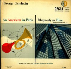 Gershwin: An American in Paris/Rhapsody in Blue Kingsway Symphony; Arthur Sandford, piano Decca DL 8519 Album art by Erik Nitsche Lp Cover, Vinyl Cover, Cover Art, Mid Century Modern Colors, An American In Paris, Rhapsody In Blue, Vinyl Cd, Music Album Covers, Book Covers