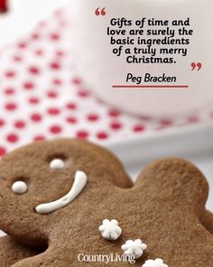 """""""Gifts of time and love are surely the basic ingredients of a truly merry Christmas."""""""