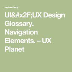 UI/UX Design Glossary. Navigation Elements. – UX Planet