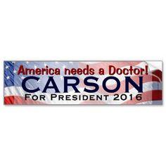 America Needs a Doctor, Carson President 2016 Car Bumper Sticker