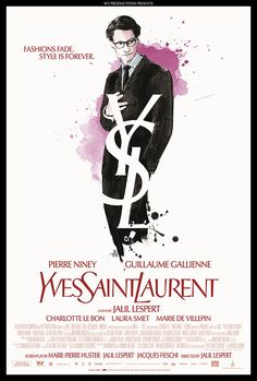 Fashion Designer Film Posters - The Yves Saint Laurent Movie Poster Has Now Launched #ysl #fashion #illustration
