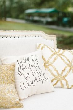 """You'll forever be my always"" wedding pillow decor: http://www.stylemepretty.com/little-black-book-blog/2015/12/29/classic-southern-plantation-wedding-inspiration/ 