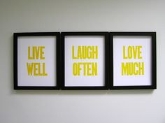 LIVE WELL, LAUGH OFTEN, LOVE MUCH--gonna make my own canvas with these words--