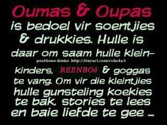 Ouma en oupa is bedoel. Foto Frame, Afrikaans Quotes, Sayings, Words, Vintage Beauty, Inspirational, Bedroom, Living Room, Lyrics