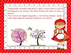 Chapeuzinho Vermelho abriu bem os olhos e notou como os raios de  sol dançavam nas árvores. Viu flores bonitas por todos os...