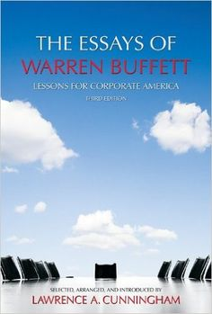 The Essays of Warren Buffett: Lessons for Corporate America, Third Edition: 9781611634099: Economics Books @ AmazonSmile