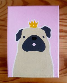 I painted a pink pug princess. Look at the little crown. Look at it.She's available in canvas on my Etsy shop now.