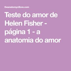 Teste do amor de Helen Fisher - página 1 - a anatomia do amor