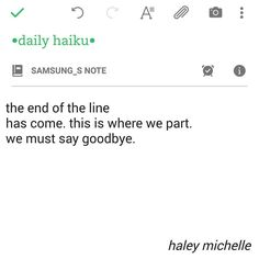 """""""the end of the line has come. this is where we part. we must say goodbye."""" • daily haiku"""