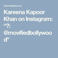 "Kareena Kapoor Khan on Instagram: ""📸: @movifiedbollywood"""