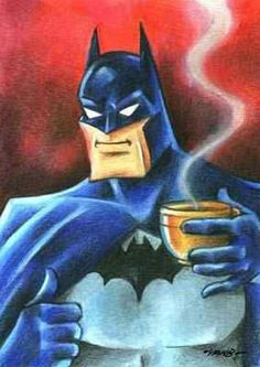 This is indeed a rare picture. No not because batman is having coffee but because he is smiling. Smile of content that comes from sipping good coffee.