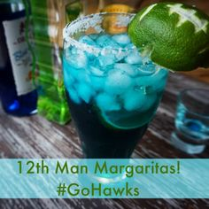 12th Man Margaritas #GoHawks