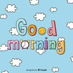 Discover thousands of free-copyright vectors on Freepik Good Morning Letter, Cute Good Morning Images, Good Morning Beautiful Quotes, Good Morning Cards, Good Morning Love, Good Morning Messages, Good Morning Greetings, Good Morning Wishes, Latest Good Morning Images