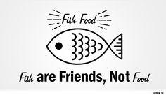 fish are friends.