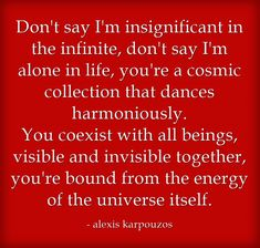 alexis karpouzos quotes and spiritual sayings. Spiritual Sayings, Spiritual Teachers, Famous Quotes, Me Quotes, Douglas Adams, Byron Katie, Meaningful Words, Creative Writing, Be Yourself Quotes