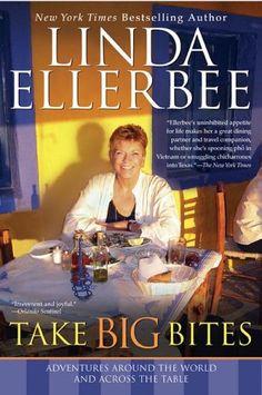 Take Big Bites: Adventures Around the World and Across the Table by Linda Ellerbee,http://www.amazon.com/dp/0425209733/ref=cm_sw_r_pi_dp_qC6Ftb12EDQ0NVHK