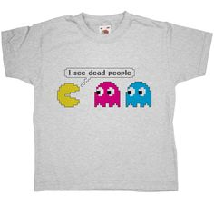 "Pacman I see dead people shirt. Cool shirt featering Pacman from the legendary 80s computer game and a phrase of the movie ""The sixth sense""."