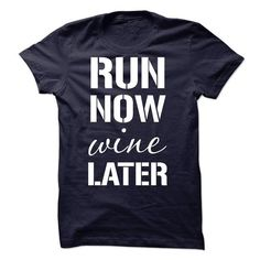 Run Now Wine Later T Shirts, Hoodies, Sweatshirts. BUY NOW ==►…