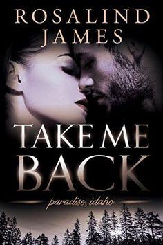 Take Me Back (Paradise, Idaho, #4)