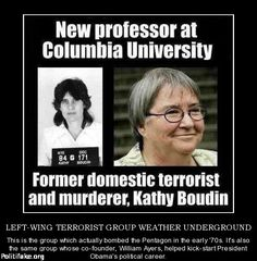 Of course: Former Weather Underground radical convicted of felony murder now an adjunct professor at Columbia Teaching College Students, Weather Underground, Left Wing, Education System, Professor, Columbia, Told You So, Politics, America