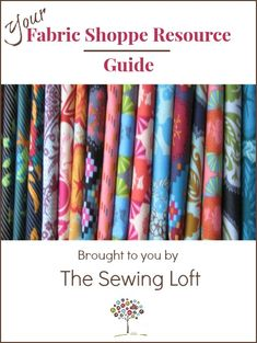 Sewing Fabric Amazing Fabric Shoppe Resource Guide by The Sewing Loft Quilting Tips, Quilting Tutorials, Sewing Tutorials, Dress Tutorials, Fabric Crafts, Sewing Crafts, Sewing Projects, Diy Projects, Sewing Stitches