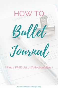 Plan your life the way you want it with a bullet journal! See how to set one up, why you will love it, best supplies to use, and a FREE collection ideas printable! How to Start A Bullet Journal | Ideas | BuJo | Set Up | Layout | Collections | Supplies | Printables
