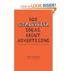 101 Contrarian Ideas About Advertising: Bob Hoffman