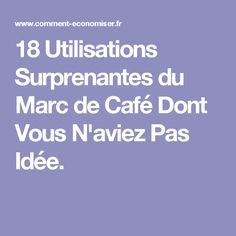 18 Utilisations Surprenantes du Marc de Café Dont Vous N'aviez Pas Idée.