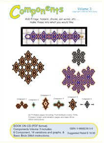 Now 50% OFF SALE! Components Volume 3    Includes: 6 Components, 14 variations and graphs.  Basic & Circle stitch instructions included.  22 pages including Covers, instructions, table of contents, hints, and color graphs. Items shown, using only 2-3 colors of Delica beads (Seed beads can be used at your option). Can be adapted to use more colors as you like.
