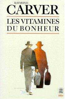 Les Vitamines du bonheur - Raymond Carver
