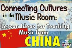 Tips for teaching music from China in your elementary music classroom!