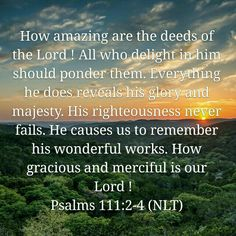 Psalm 111:2-4 (NLT)-Our God is great!!! :-)