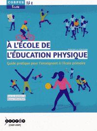 Michel Delaunay et Eric Favriou - A l'école de l'éducation physique - Guide pratique pour l'enseignant à l'école primaire…