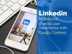 #Linkedin to Improve Overall User Experience with #QualityContent #digitalmarketing #seo